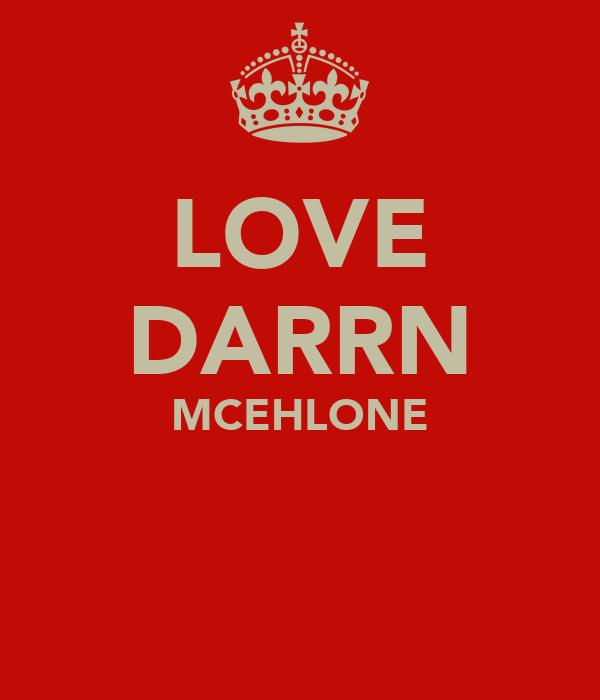 LOVE DARRN MCEHLONE
