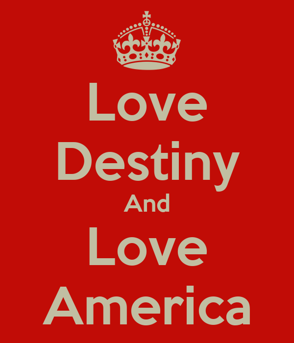 Love Destiny And Love America