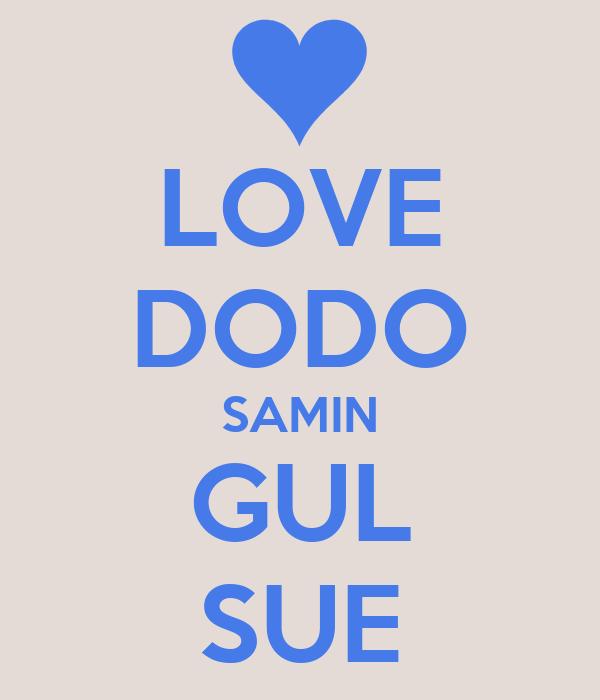 LOVE DODO SAMIN GUL SUE