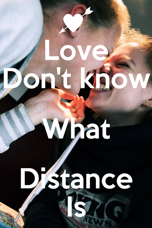 Love Don't know What Distance Is