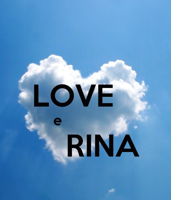 LOVE     e                   RINA