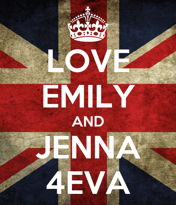 LOVE EMILY AND JENNA 4EVA