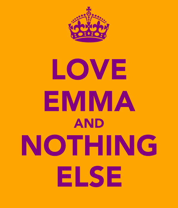 LOVE EMMA AND NOTHING ELSE