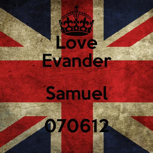 Love Evander Samuel 070612