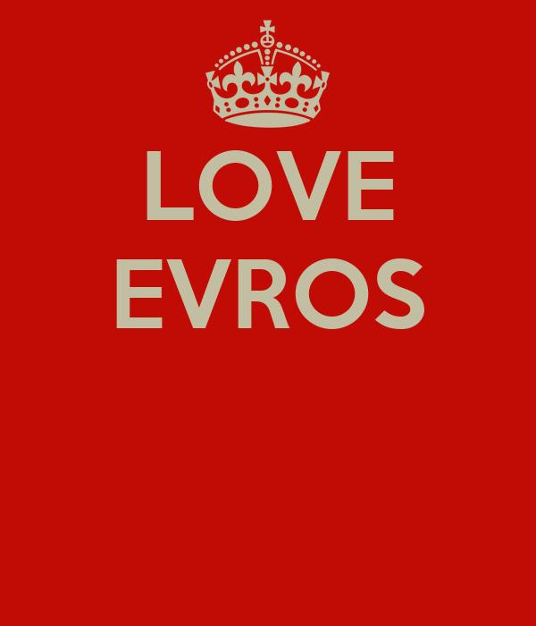 LOVE EVROS