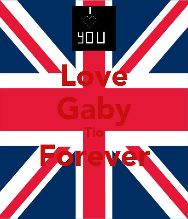 Love Gaby Tio Forever