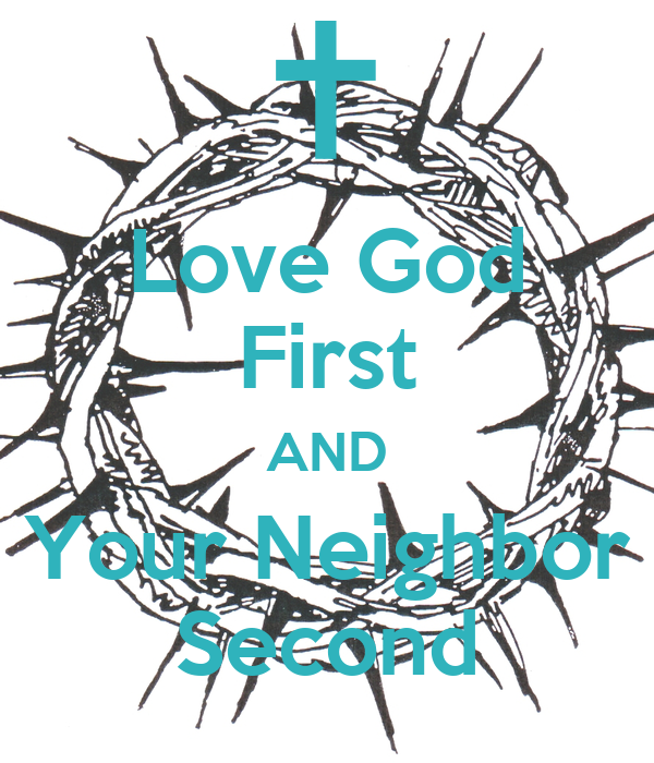 Love God First AND Your Neighbor Second
