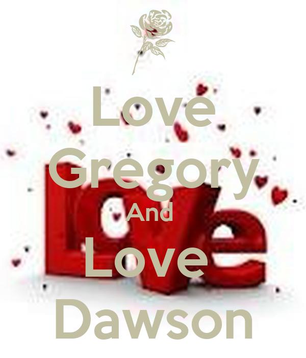 Love Gregory And  Love  Dawson