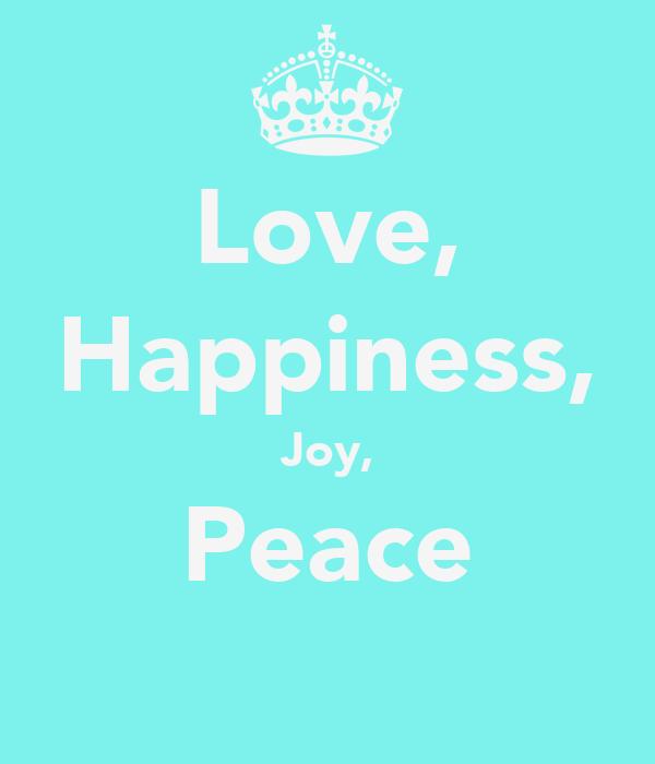 Love, Happiness, Joy, Peace