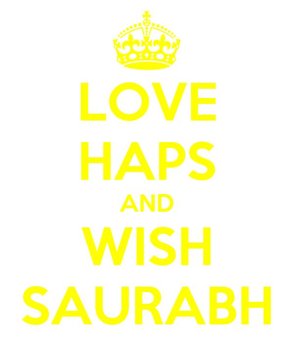 LOVE HAPS AND WISH SAURABH