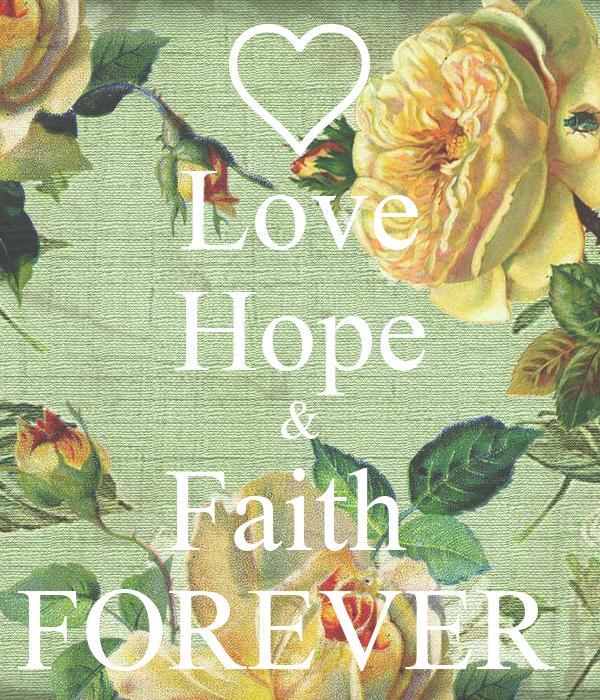 Love Hope & Faith  FOREVER
