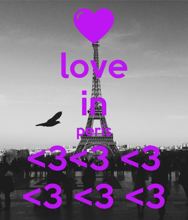 love in peris <3<3 <3 <3 <3 <3