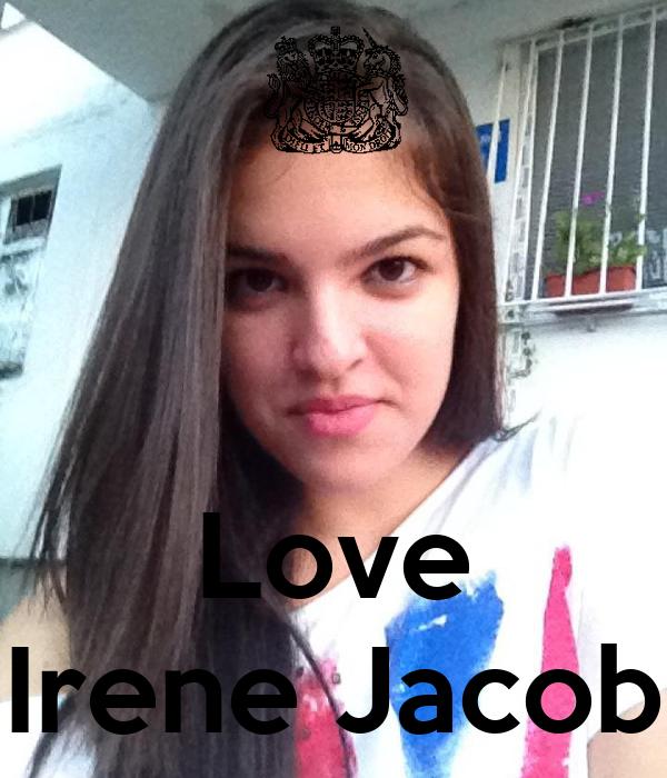 Love Irene Jacob