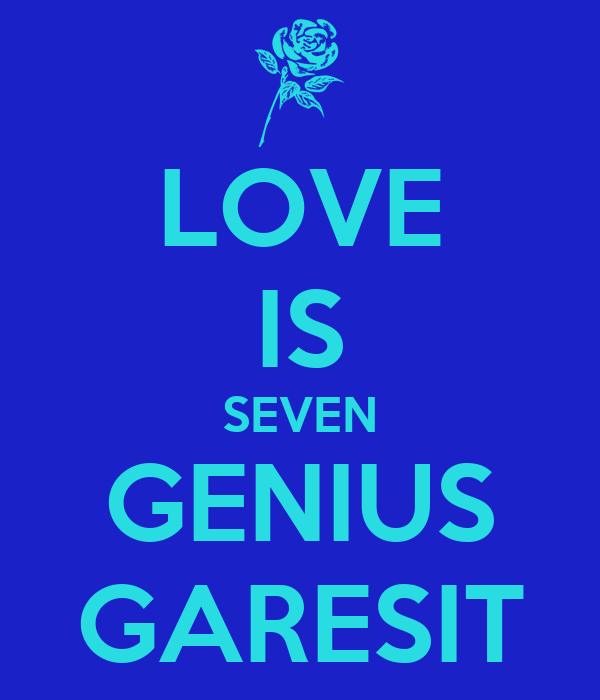 LOVE IS SEVEN GENIUS GARESIT