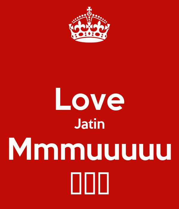 Love Jatin Mmmuuuuu ❤️💋