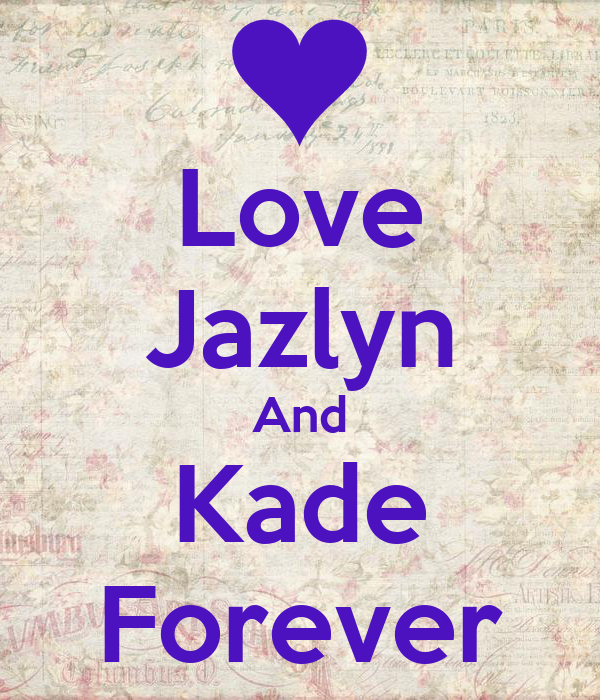 Love Jazlyn And Kade Forever