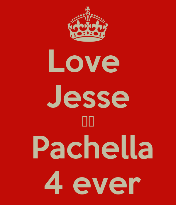 Love  Jesse ❤️  Pachella  4 ever