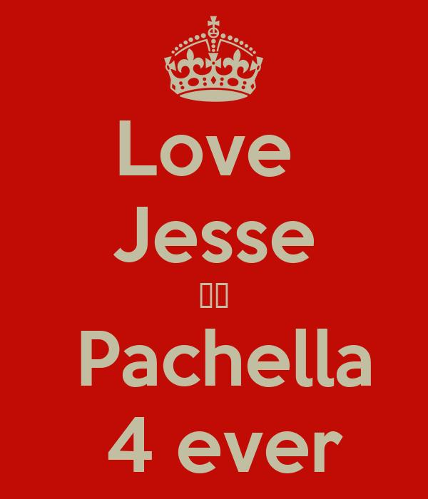 Love  Jesse ❤️  Pachella  4 ever