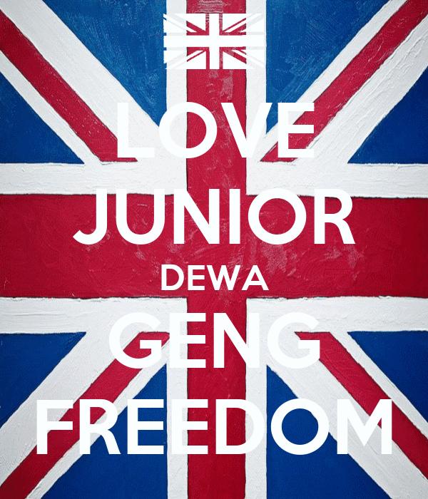 LOVE JUNIOR DEWA GENG FREEDOM