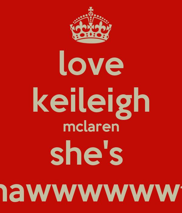 love keileigh mclaren she's  hawwwwwwt