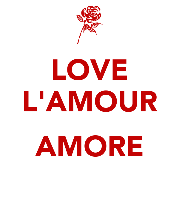 LOVE L'AMOUR  AMORE