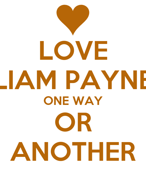 LOVE LIAM PAYNE ONE WAY OR ANOTHER
