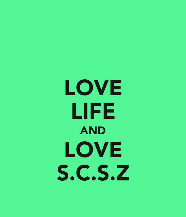 LOVE LIFE AND LOVE S.C.S.Z