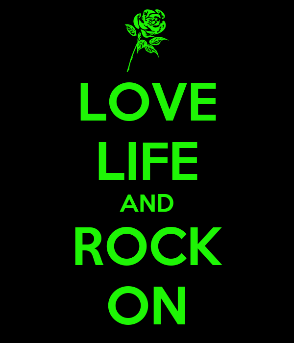 LOVE LIFE AND ROCK ON