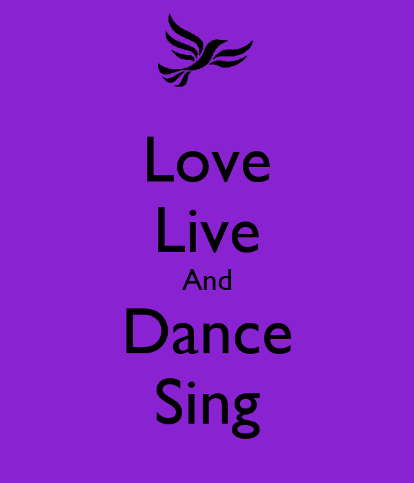 Love Live And Dance Sing