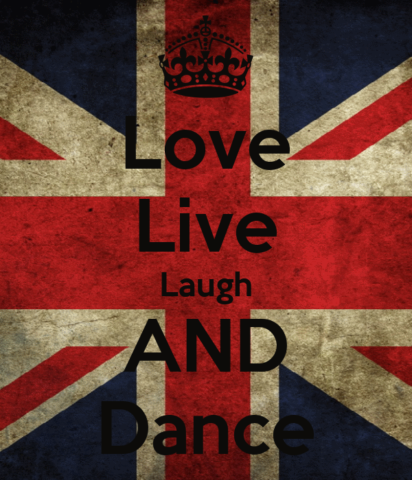 Love Live Laugh AND Dance