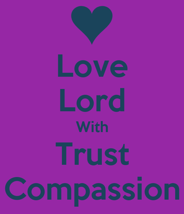 Love Lord With Trust Compassion
