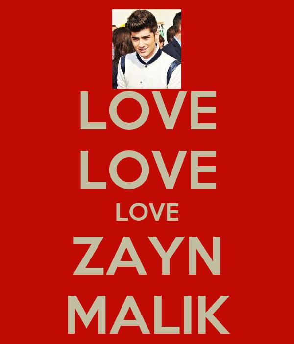 LOVE LOVE LOVE ZAYN MALIK