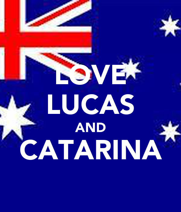 LOVE LUCAS AND CATARINA