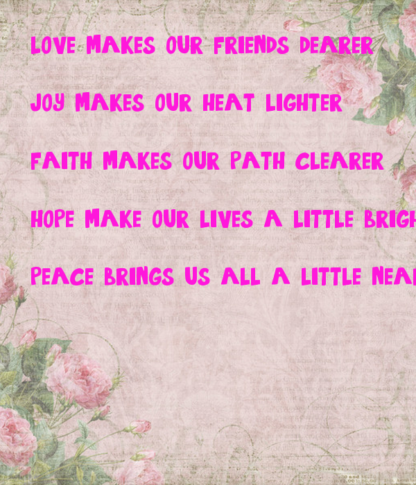 love makes our friends dearer 