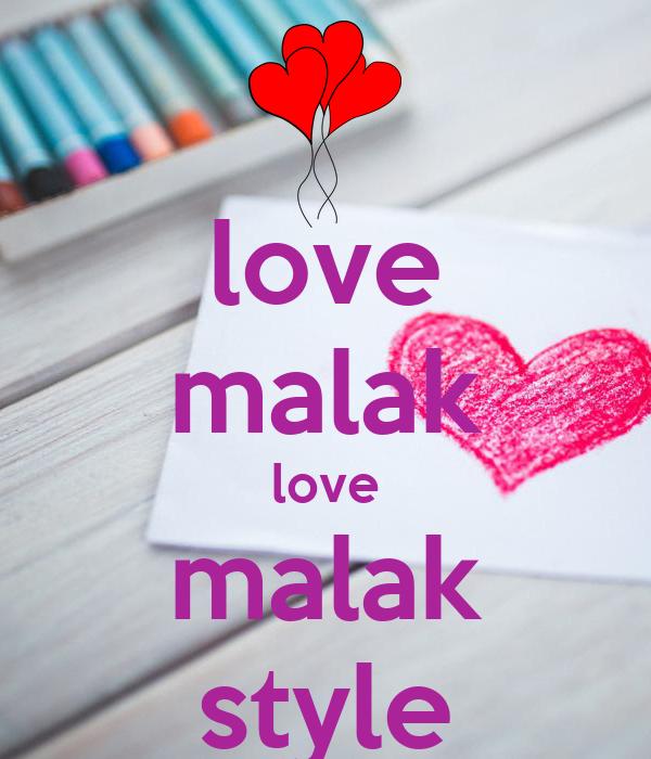 love malak love malak style