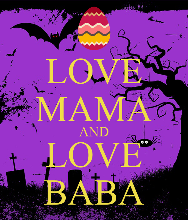 LOVE MAMA AND LOVE BABA