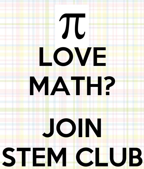 LOVE MATH?  JOIN STEM CLUB