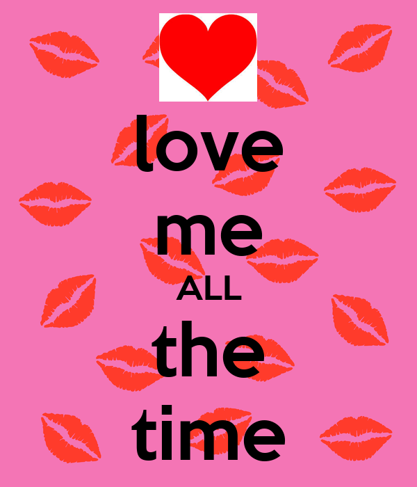 love-me-all-the-time.jpg