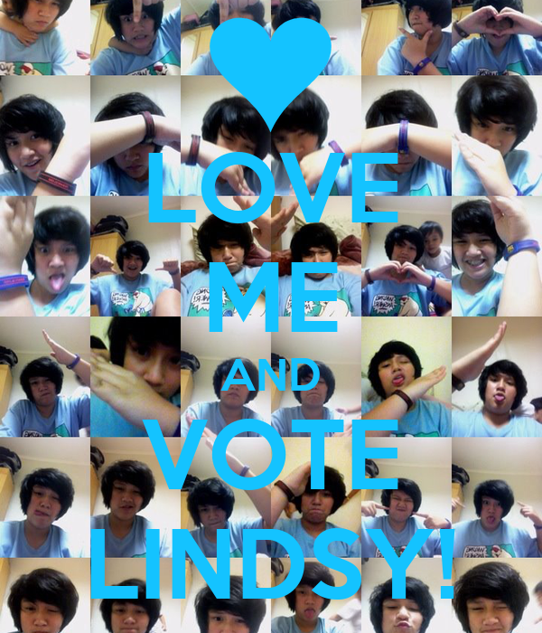 LOVE ME AND VOTE LINDSY!