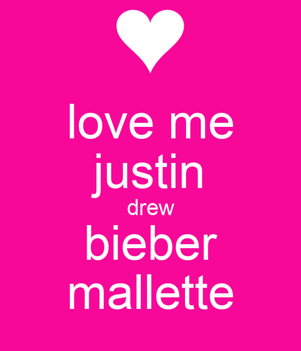 love me justin drew bieber mallette