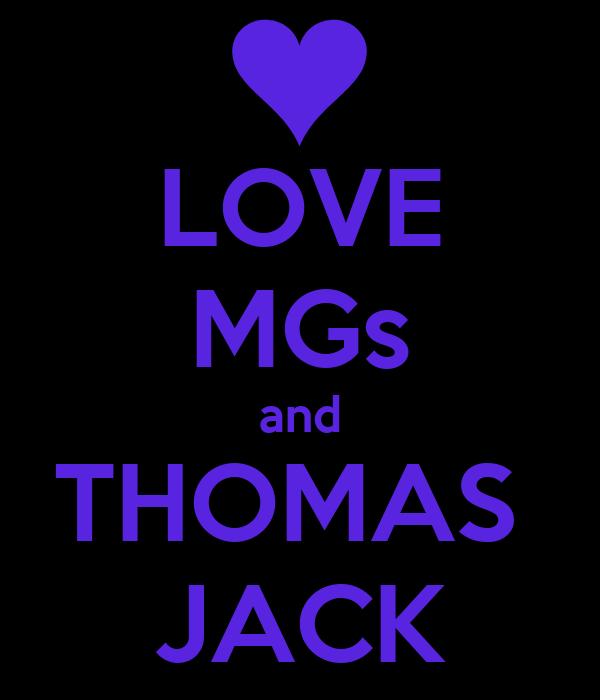 LOVE MGs and THOMAS  JACK