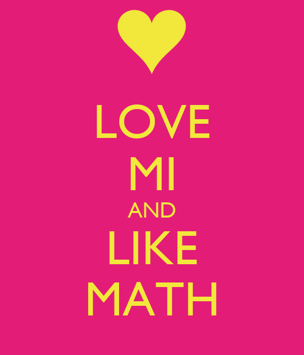 LOVE MI AND LIKE MATH