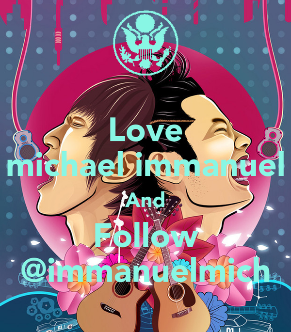 Love michael immanuel And Follow @immanuelmich