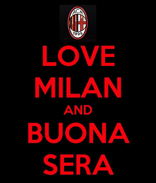 LOVE MILAN AND BUONA SERA