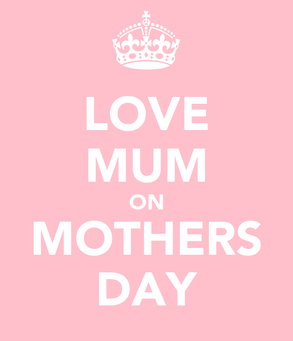 LOVE MUM ON MOTHERS DAY