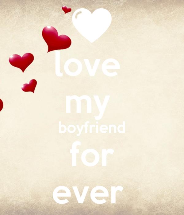 love  my  boyfriend for ever