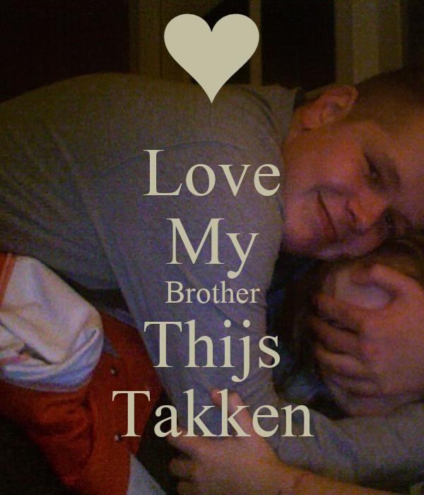 Love My Brother Thijs Takken