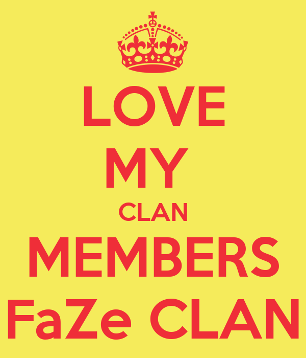 LOVE MY  CLAN MEMBERS FaZe CLAN