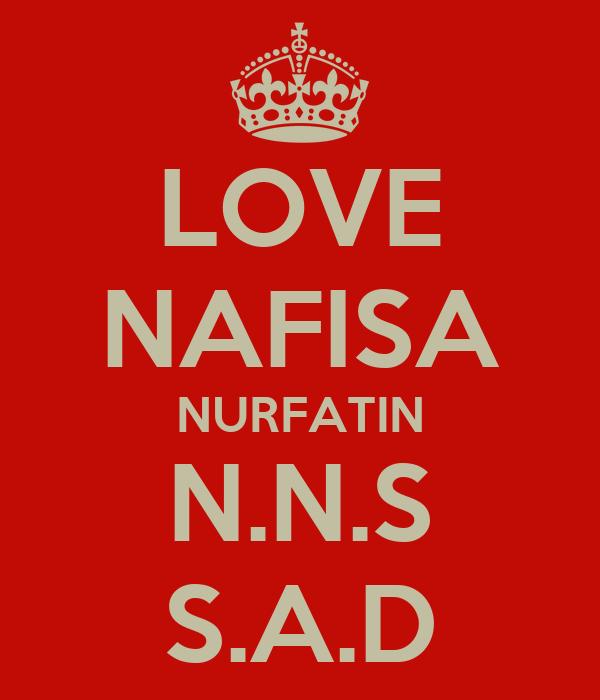 LOVE NAFISA NURFATIN N.N.S S.A.D
