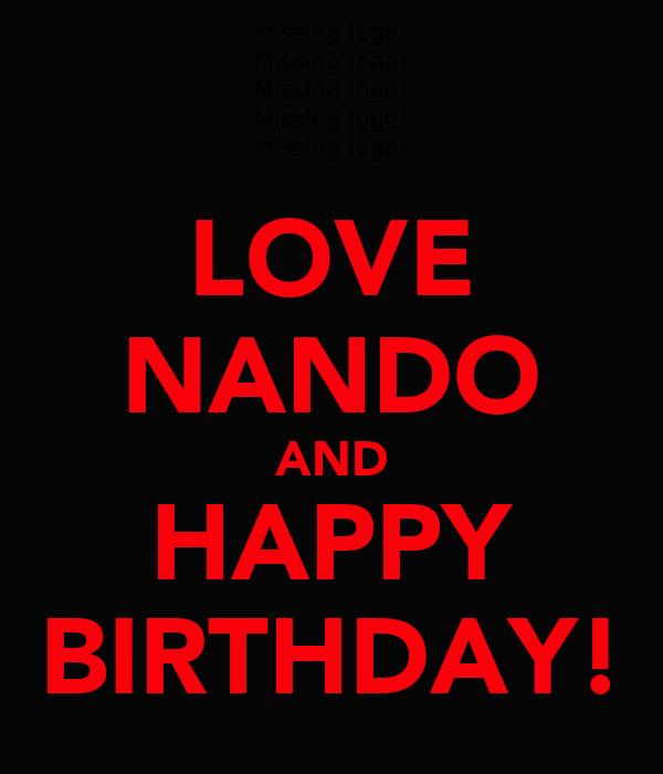 LOVE NANDO AND HAPPY BIRTHDAY!